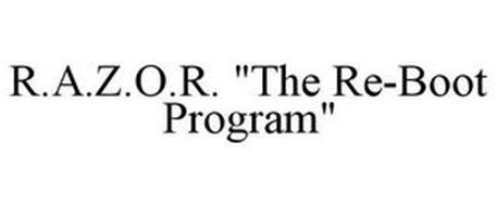 "R.A.Z.O.R. ""THE RE-BOOT PROGRAM"""