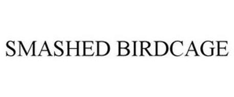SMASHED BIRDCAGE