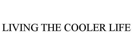LIVING THE COOLER LIFE