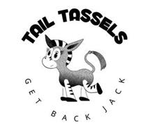 TAIL TASSELS GET BACK JACK