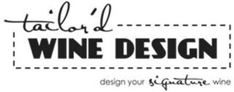 TAILOR'D WINE DESIGN DESIGN YOUR SIGNATURE WINE