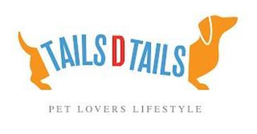 TAILS D TAILS PET LOVERS LIFESTYLE