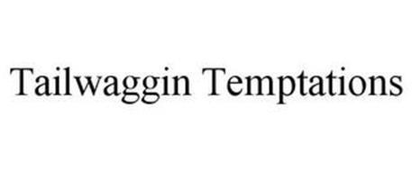 TAILWAGGIN TEMPTATIONS