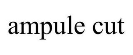 AMPULE CUT