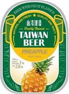BEER WITH FRUIT FLAVOUR; NATURAL AND FRESH; QUALITY AND TASTY; FRESHLY BREWED; TAIWAN BEER PINEAPPLE FRUIT BEER; 330 ML CONTAIN FRUIT JUICE 5% ALC 2.8%