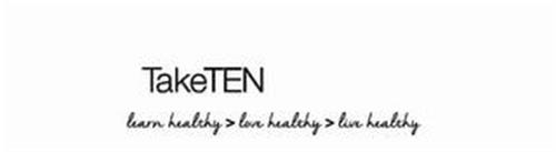 TAKETEN LEARN HEALTHY > LOVE HEALTHY > LIVE HEALTHY