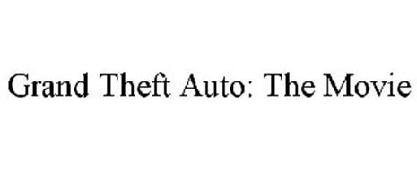 GRAND THEFT AUTO: THE MOVIE