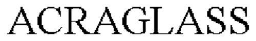 ACRAGLASS