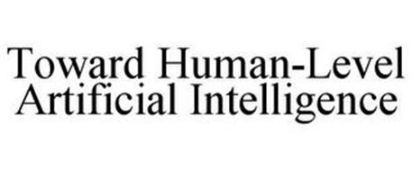 TOWARD HUMAN-LEVEL ARTIFICIAL INTELLIGENCE