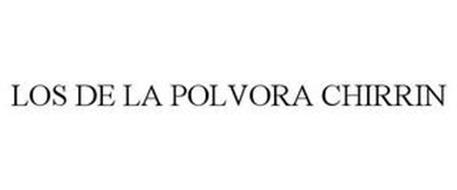 LOS DE LA POLVORA CHIRRIN