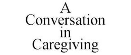 A CONVERSATION IN CAREGIVING