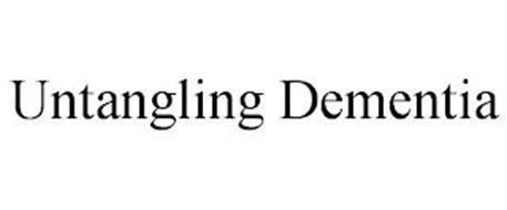 UNTANGLING DEMENTIA