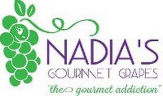 "NADIA'S GOURMET GRAPES ""THE GOURMET ADDICTION"""
