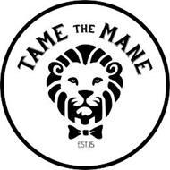 TAME THE MANE EST. 15