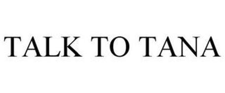 TALK TO TANA