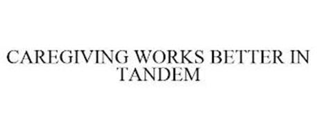 CAREGIVING WORKS BETTER IN TANDEM