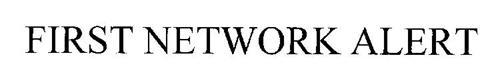 FIRST NETWORK ALERT