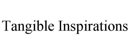 TANGIBLE INSPIRATIONS