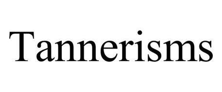 TANNERISMS