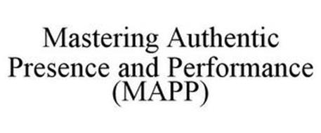 MASTERING AUTHENTIC PRESENCE AND PERFORMANCE (MAPP)
