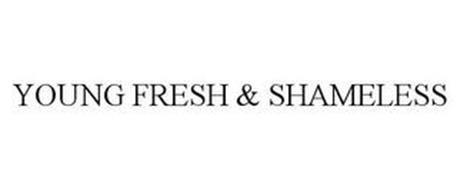 YOUNG FRESH & SHAMELESS