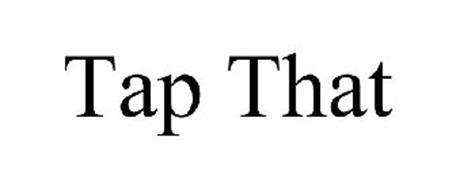 TAP THAT
