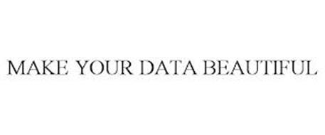 MAKE YOUR DATA BEAUTIFUL