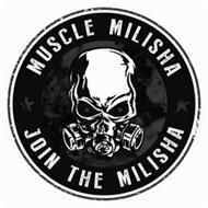 MUSCLE MILISHA JOIN THE MILISHA