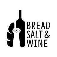 BREAD SALT & WINE