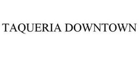 TAQUERIA DOWNTOWN