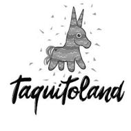 TAQUITOLAND