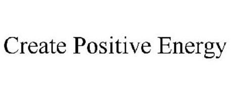 CREATE POSITIVE ENERGY
