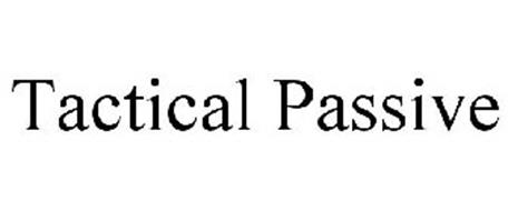 TACTICAL PASSIVE