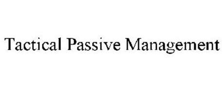 TACTICAL PASSIVE MANAGEMENT