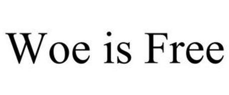 WOE IS FREE