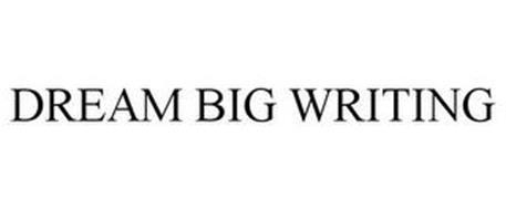 DREAM BIG WRITING