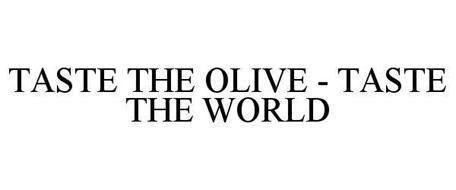 TASTE THE OLIVE - TASTE THE WORLD
