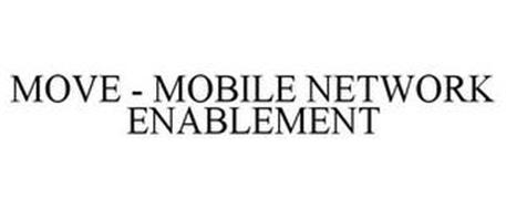 MOVE - MOBILE NETWORK ENABLEMENT