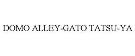 DOMO ALLEY-GATO TATSU-YA