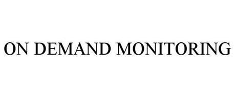 ON DEMAND MONITORING