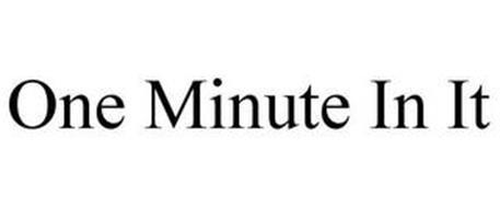 ONE MINUTE IN IT