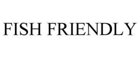 FISH FRIENDLY