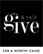 GIVE & TALK FOR A WORTHY CAUSE