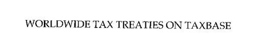 WORLDWIDE TAX TREATIES ON TAXBASE