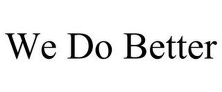 WE DO BETTER