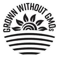 GROWN WITHOUT GMOS