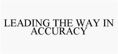 LEADING THE WAY IN ACCURACY