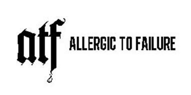 ATF ALLERGIC TO FAILURE