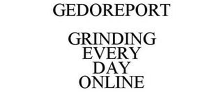 GEDOREPORT GRINDING EVERY DAY ONLINE