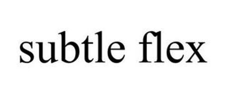SUBTLE FLEX